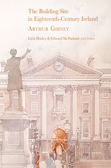 Four Courts Press | The building site in eighteenth-century Ireland