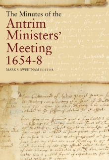 The minutes of the Antrim ministers' meeting, 1654–8