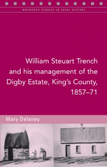 William Steuart Trench and his management of the Digby Estate, King's County, 1857–71