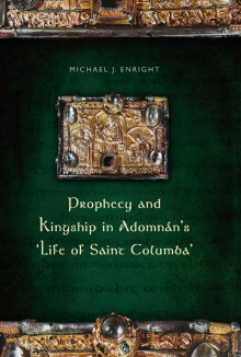 Prophecy and kingship in Adomnán's 'Life of Saint Columba'