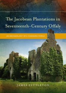 The Jacobean plantations in seventeenth-century Offaly
