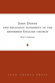John Donne and religious authority in the reformed English church
