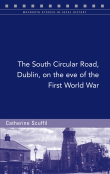 The South Circular Road, Dublin, on the eve of the First World War