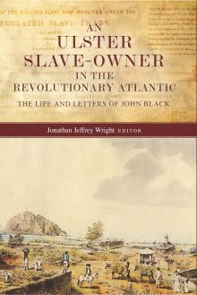 An Ulster slave-owner in the revolutionary Atlantic