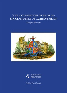 The Goldsmiths of Dublin