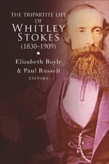 The tripartite life of Whitley Stokes (1830–1909)