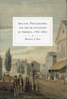 Ireland, Philadelphia and the re-invention of America, 1760–1800