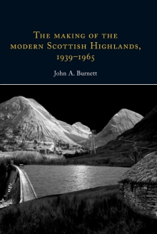 The making of the modern Scottish Highlands, 1939–1965