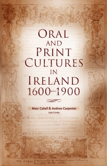 Oral and print cultures in Ireland, 1600–1900