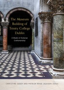 The Museum Building of Trinity College Dublin