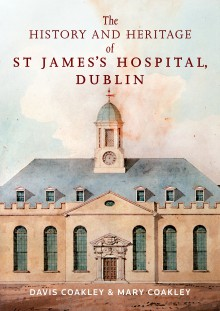 The history and heritage of St James's Hospital, Dublin