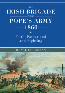 The Irish brigade in the Pope's army 1860