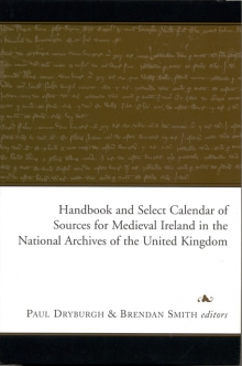 Handbook & select calendar of sources for medieval Ireland in the National Archives of the United Kingdom