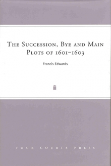 The succession, bye and main plots of 1601–1603