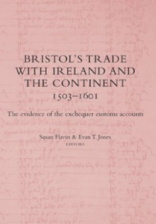 Bristol's trade with Ireland and the Continent, 1503–1601