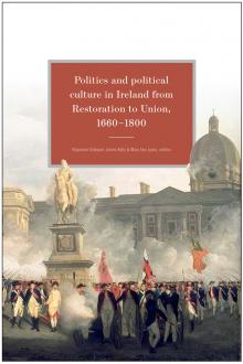 New Politics and political culture in Ireland from Restoration to Union, 1660-1800