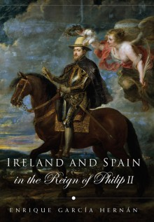 Ireland and Spain in the reign of Philip II
