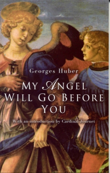 My angel will go before you
