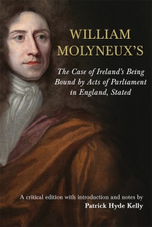 William Molyneux's The Case of Ireland's Being Bound by Acts of Parliament in England, Stated
