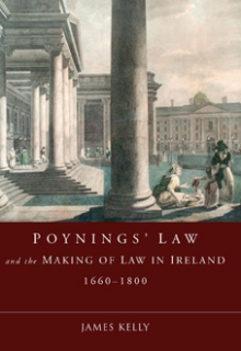 Poynings' Law and the making of law in Ireland, 1660–1800
