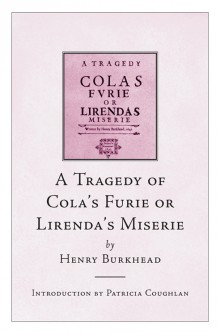 A tragedy of Cola's furie or Lirenda's miserie