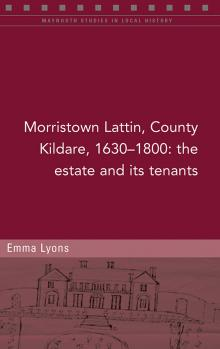 Morristown Lattin, County Kildare, 1630–1800