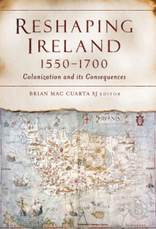 Reshaping Ireland, 1550–1700