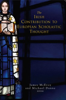 The Irish contribution to European scholastic thought