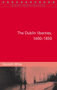 The Dublin Liberties, 1600–1850