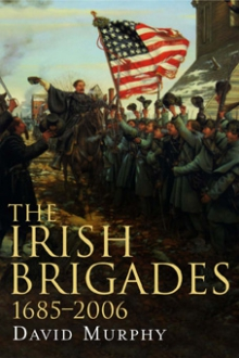 The Irish Brigades, 1685–2006