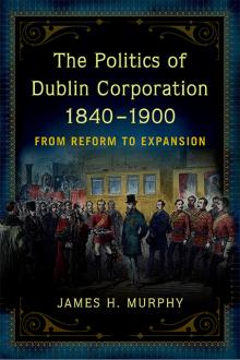 The politics of Dublin corporation, 1840-1900