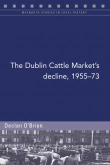 The Dublin Cattle Market's decline, 1955-73