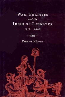 War, politics and the Irish of Leinster, 1156–1606