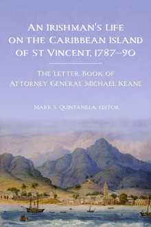An Irishman's life on the Caribbean island of St Vincent, 1787–90