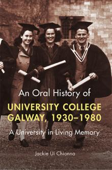 An oral history of University College Galway, 1930–1980