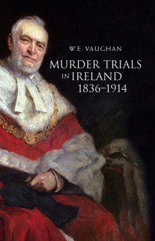 Murder trials in Ireland, 1836–1914