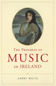 The progress of music in Ireland