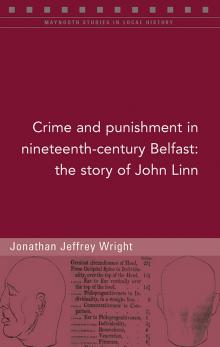 Crime and punishment in nineteenth-century Belfast