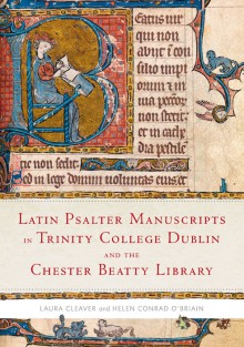 Latin Psalter manuscripts in Trinity College Dublin and the Chester Beatty Library
