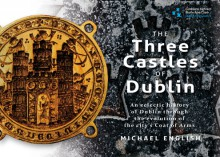The Three Castles of Dublin