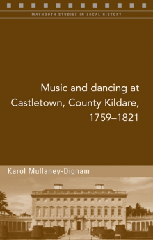 Music and dancing at Castletown, Co. Kildare, 1759–1821