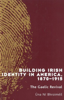Building Irish identity in America, 1870–1915