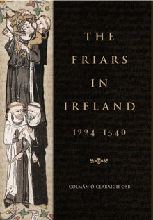 The friars in Ireland, 1224–1540