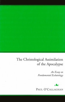 The Christological assimilation of the apocalypse