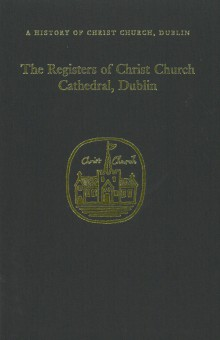 The registers of Christ Church Cathedral