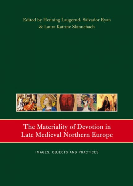 The materiality of devotion in late medieval northern Europe