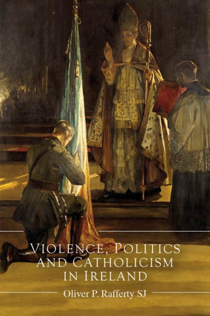 Violence, Politics and Catholicism in Ireland