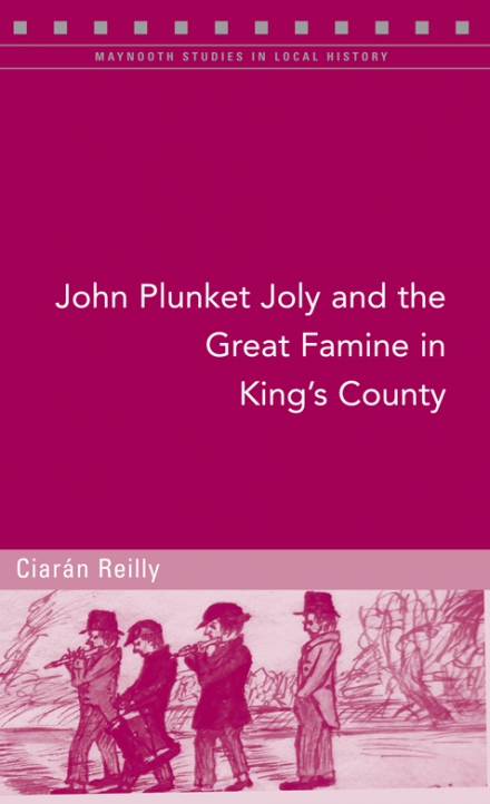 John Plunket Joly and the Great Famine in King's County
