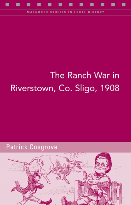 The Ranch War in Riverstown, Co. Sligo, 1908