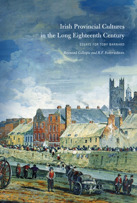 Irish provincial cultures in the long eighteenth century